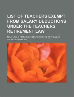 List of Teachers Exempt from Salary Deductions Under the Teachers Retirement Law