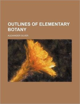 Outlines of Elementary Botany