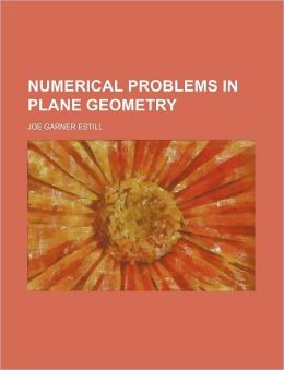 Numerical Problems in Plane Geometry