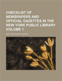 Checklist of Newspapers and Official Gazettes in the New York Public Library