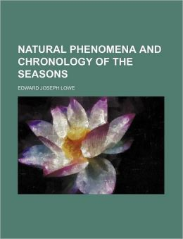 Natural Phenomena and Chronology of the Seasons