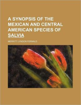 A Synopsis of the Mexican and Central American Species of S_A_L_V_I_A_