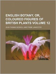 English Botany, or, Coloured Figures of British Plants