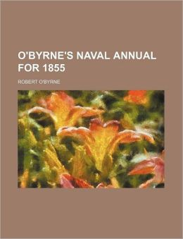 O'Byrne's Naval Annual For 1855