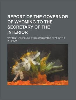 Report of the Governor of Wyoming to the Secretary of the Interior