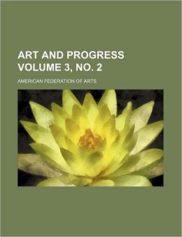 Art and Progress Volume 3, No. 2
