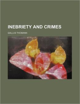 Inebriety and Crimes