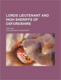 Lords Lieutenant and High Sheriffs of Oxfordshire; 1086-1868
