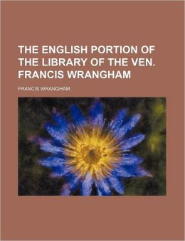 The English Portion of the Library of the Ven Francis Wrangham