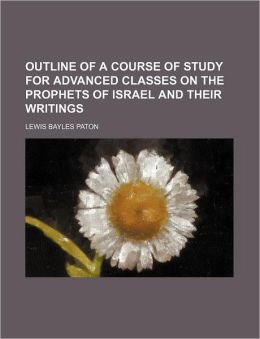 Outline of a Course of Study for Advanced Classes on the Prophets of Israel and Their Writings