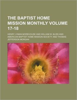 The Baptist Home Mission Monthly Volume 17-18