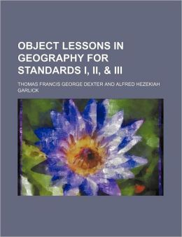 Object Lessons in Geography for Standards I, II , and III