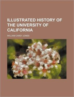 Illustrated History of the University of Californi