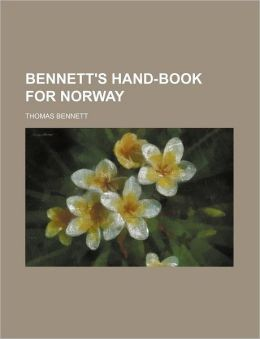 Bennett's Hand-Book for Norway