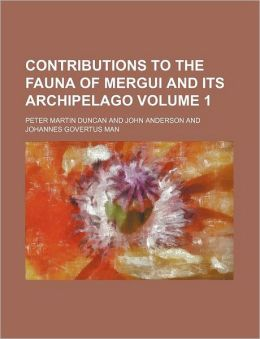 Contributions to the Fauna of Mergui and Its Archipelago
