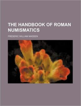 The Handbook of Roman Numismatics