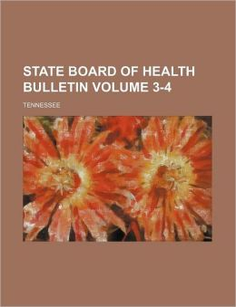 State Board of Health Bulletin Volume 3-4; Tennessee