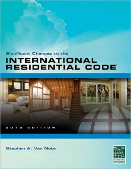 Significant Changes to the 2012 International Residential Code (IRC)