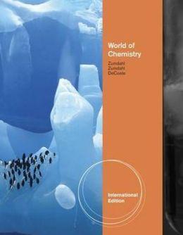 World of Chemistry. by Steven Zumdahl, Susan Zumdahl, Donald J. Decoste