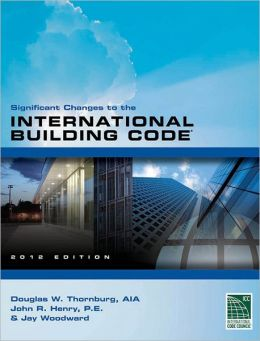 Significant Changes to the 2012 International Building Code (IBC)
