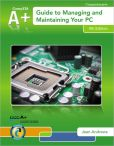 Book Cover Image. Title: A+ Guide to Managing & Maintaining Your PC (with Printed Access Card), Author: Jean Andrews