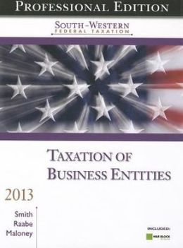 South-Western Federal Taxation 2013: Taxation of Business Entities, Professional Edition (with H&R Block @ Home Tax Preparation Software CD-ROM)
