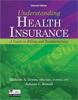 Understanding Health Insurance: A Guide to Billing and Reimbursement (with Premium Website Printed Access Card and Cengage EncoderPro.com Demo Printed Access Card)