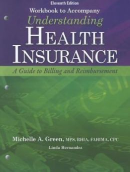 Student Workbook With Medical Office Simulation Software 2.0 for Green's Understanding Health Insurance: A Guide to Billing and Reimbursement, 11th