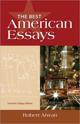 the best american essays robert atwan He compiles the best american essays as part of houghton-mifflin's robert atwan, eds (2001) the best american essays of the (with essays by robert browning.