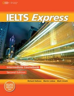 IELTS Express Intermediate: The Fast Track to IELTS Success