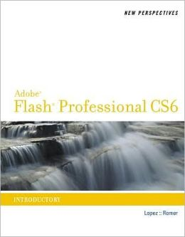 New Perspectives on Adobe Flash Professional CS6, Introductory