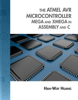 The Atmel AVR Microcontroller: MEGA and XMEGA in Assembly and C (Book Only)