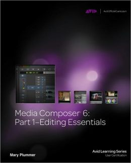 Media Composer 6: Part 1 - Editing Essentials