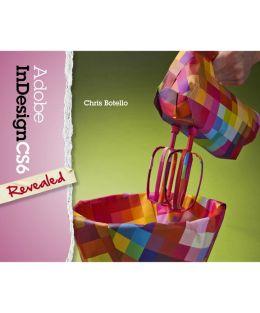 Adobe InDesign CS6 Revealed Chris Botello