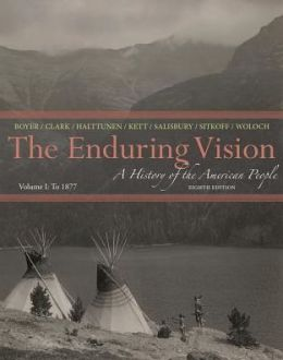 The Enduring Vision: A History of the American People, Volume I: To 1877