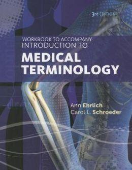 Workbook for Ehrlich/Schroeder's Introduction to Medical Terminology, 3rd