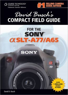 David Busch's Compact Field Guide for the Sony Alpha SLT-A77/A65