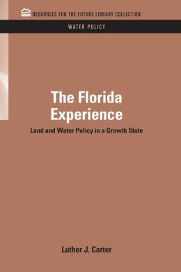 The Florida Experience: Land and Water Policy in a Growth State