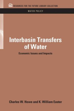 Interbasin Transfers of Water: Economic Issues and Impacts