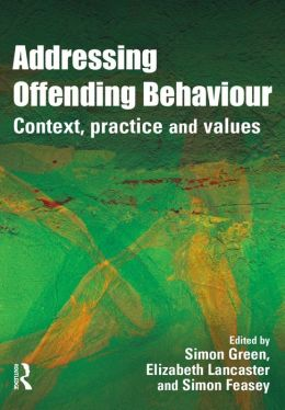 Addressing Offending Behaviour: Context, Practice and Value