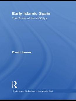 Early Islamic Spain: The History of Ibn al-Qutiyah