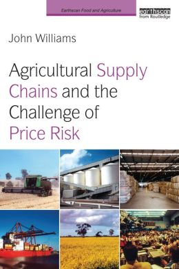 Agricultural Supply Chains and the Management of Price Risk
