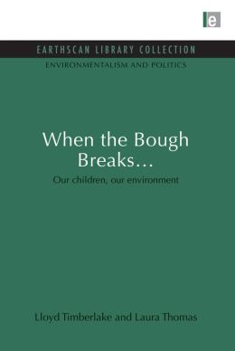 When the Bough Breaks...: Our children, our environment