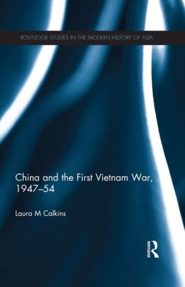 China and the First Vietnam War, 1947-54