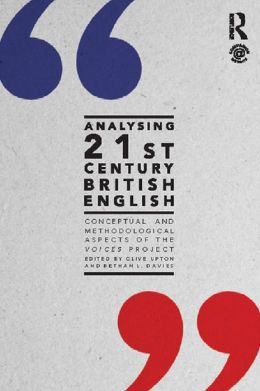Analysing 21st Century British English: Conceptual and Methodological Aspects of the 'Voices' Project