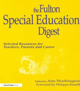 Fulton Special Education Digest: Selected Resources for Teachers, Parents and Carers
