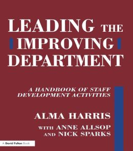 Leading the Improving Department: A Handbook of Staff Activities