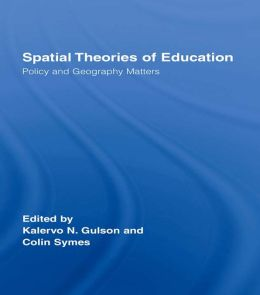 Spatial Theories of Education: Policy and Geography Matters