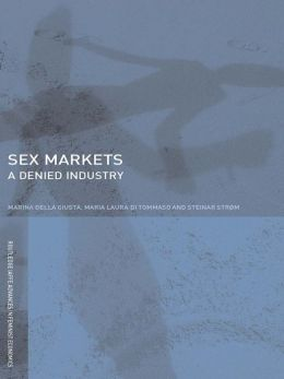 Sex Markets: A Denied Industry