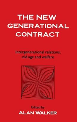 The New Generational Contract: Intergenerational Relations And The Welfare State
